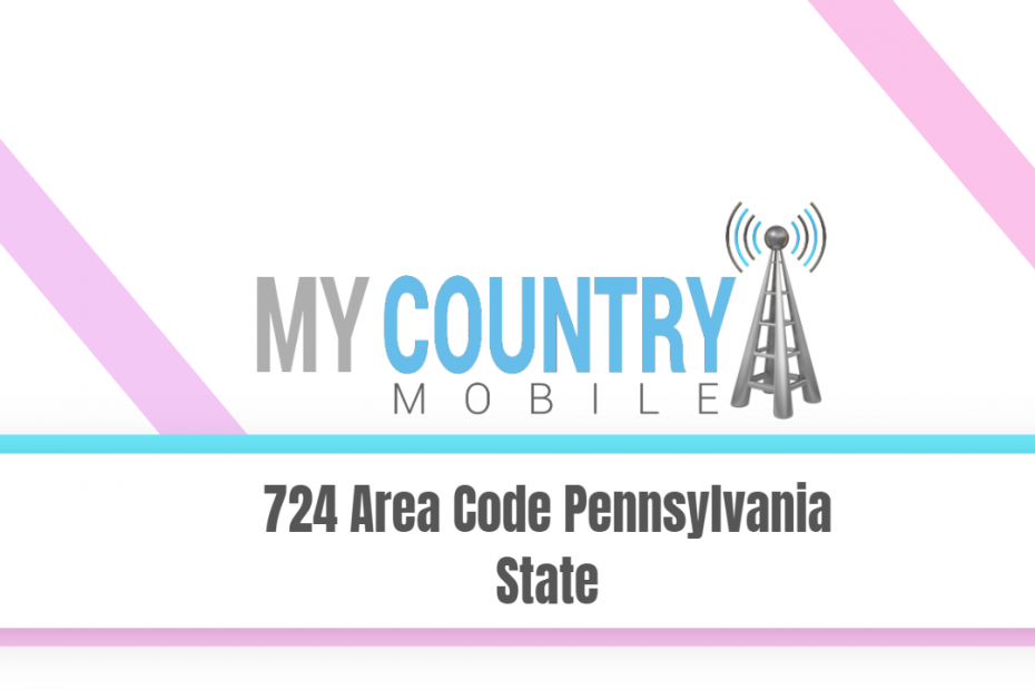 724 Area Code Pennsylvania State - My Country Mobile