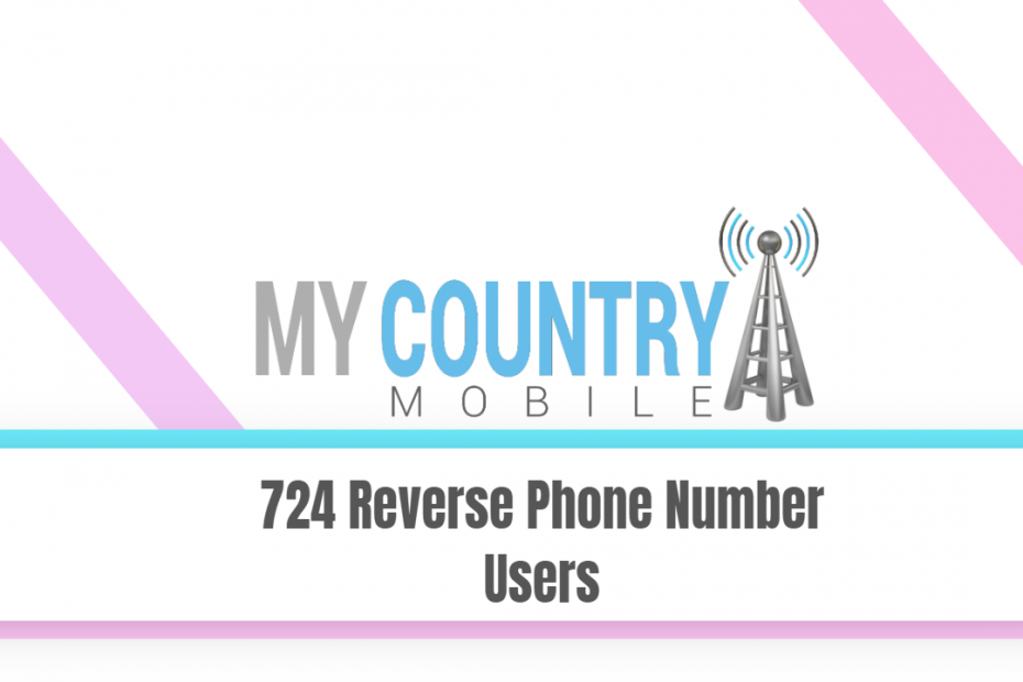 724 Reverse Phone Number Users - My Country Mobile