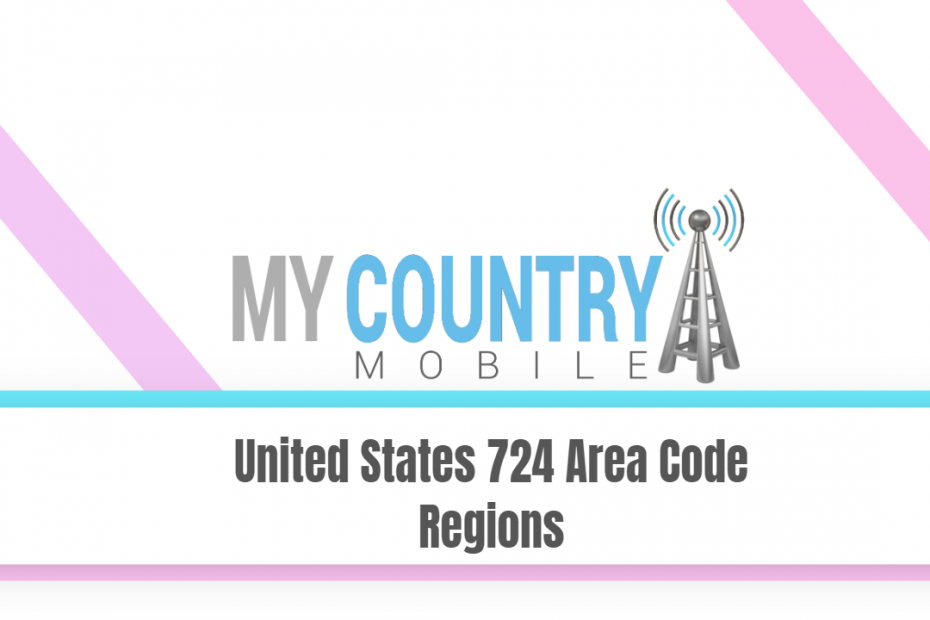United States 724 Area Code Regions - My Country Mobile