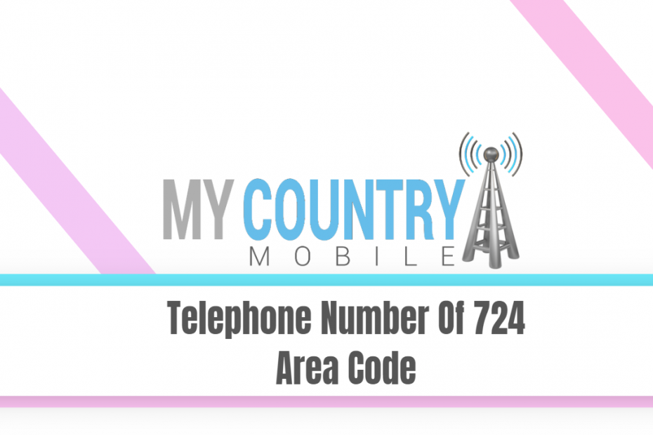 Telephone Number Of 724 Area Code - My Country Mobile